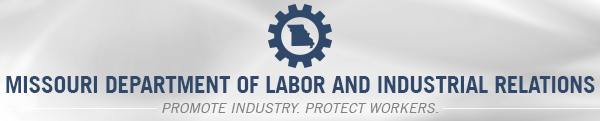 Missouri Department of Labor and Industrial Relations | Promote Industry. Protect Workers.