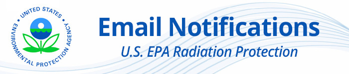 us epa radiation protection email notifications