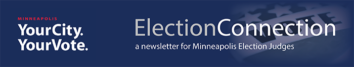 Election Connection: A newsletter for Minneapolis Election Judges