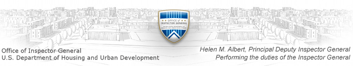 office of inspector general - u s department of housing and urban development - helen m albert - principal deputy inspector general performing the duties of the inspector general