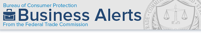 Business Alerts from the Federal Trade Commission